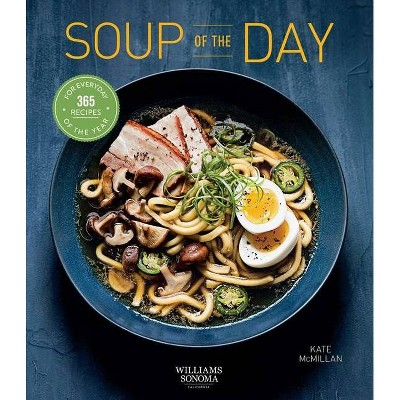 Soup of the Day (Healthy Eating, Soup Cookbook, Cozy Cooking)- (365 Days)by Kate McMillan (Paperback)