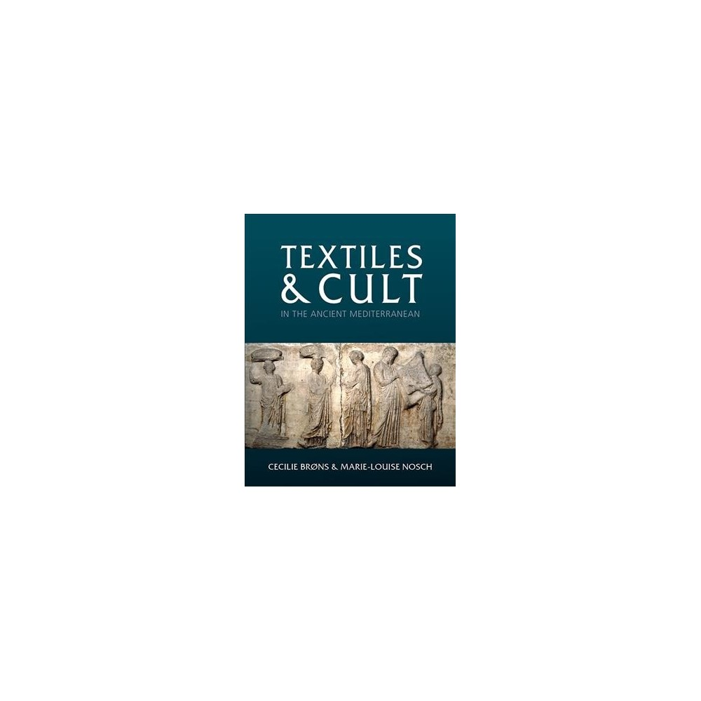Textiles and Cult in the Ancient Mediterranean (Hardcover)