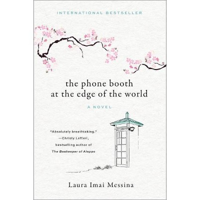 The Phone Booth at the Edge of the World - by  Laura Imai Messina (Hardcover)