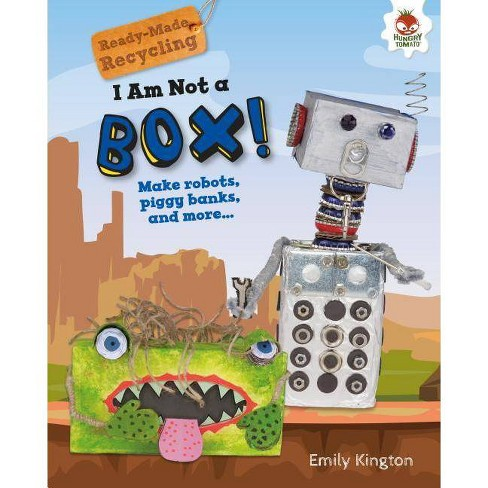 I Am Not a Box! - (Ready-Made Recycling) by  Emily Kington (Hardcover) - image 1 of 1