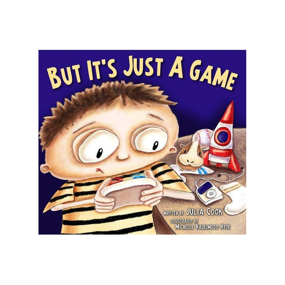 But It S Just A Game By Julia Cook Paperback