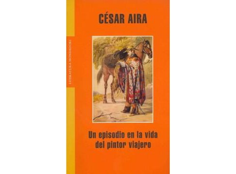 Un episodio en la vida del pintor viajero / An Episode in the Life of the Traveling Painter (Paperback) - image 1 of 1
