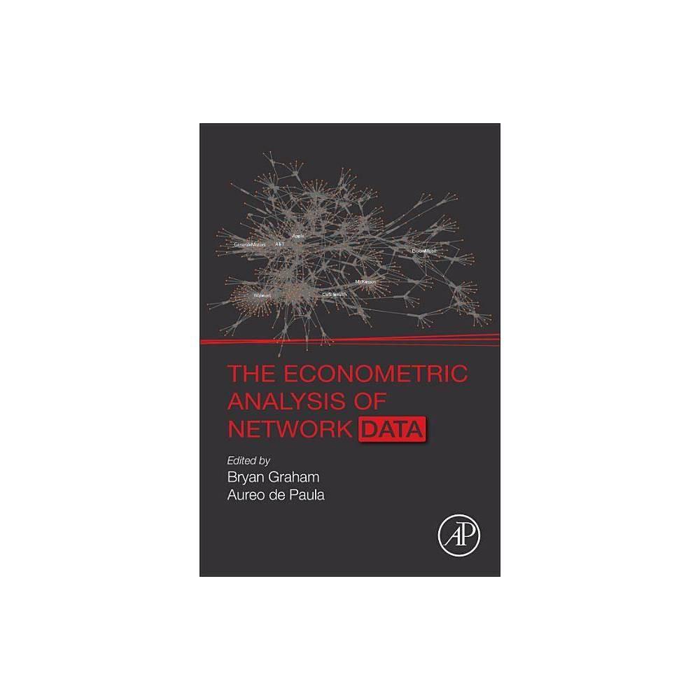 The Econometric Analysis Of Network Data Annotated By Bryan Graham Aureo De Paula Paperback