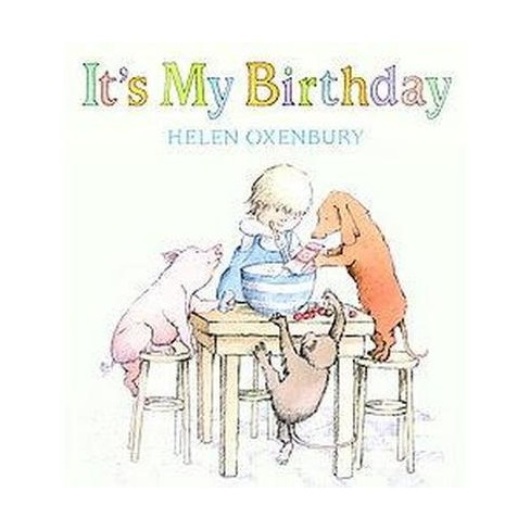 It's My Birthday - by Helen Oxenbury (Board Book) - image 1 of 1