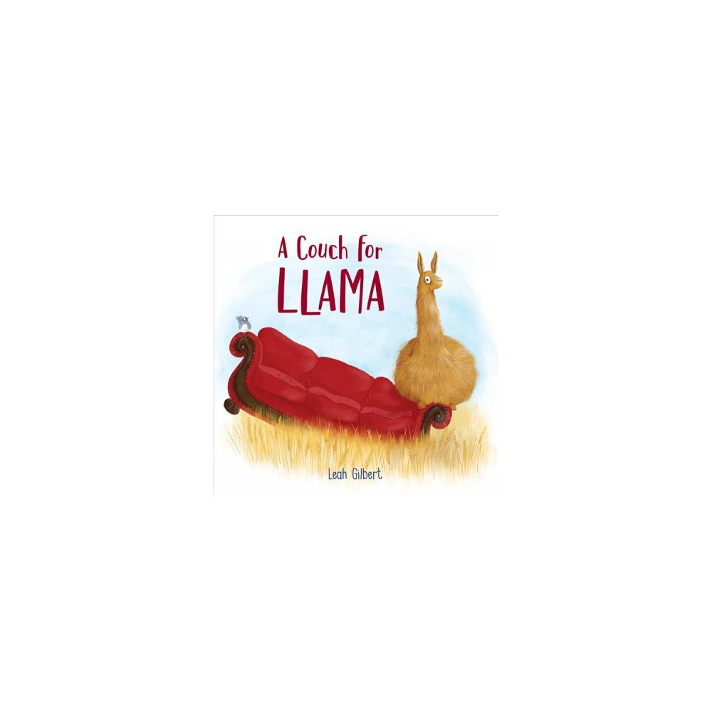 Couch for Llama - by Leah Gilbert (School And Library)