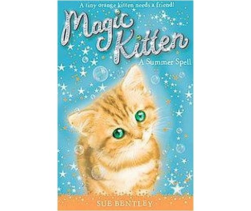 A Summer Spell ( Magic Kitten) (Paperback) by Sue Bentley - image 1 of 1