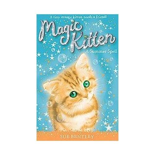 A Summer Spell ( Magic Kitten) (Paperback) by Sue Bentley