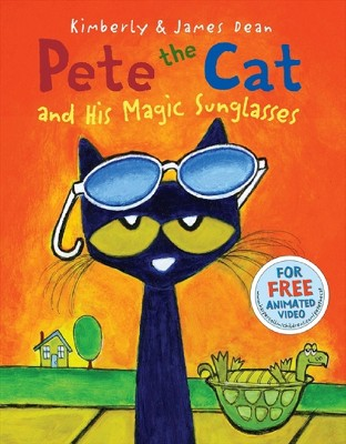 Pete the Cat and His Magic Sunglasses ( Pete the Cat)(Hardcover)by James Dean