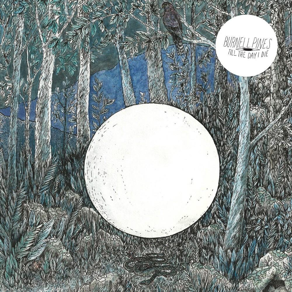 Burnell Pines - Till The Day I Die (Vinyl)