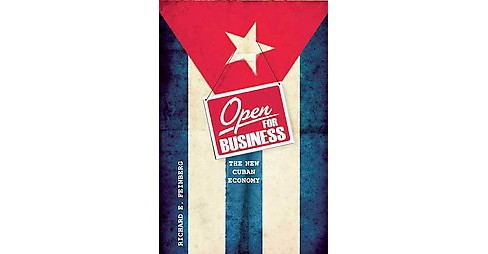 Open for Business : Building the New Cuban Economy (Hardcover) (Richard E. Feinberg) - image 1 of 1