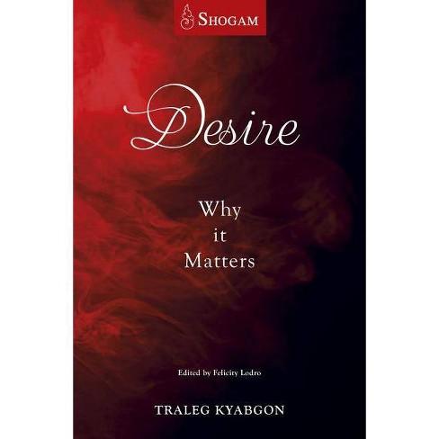 Desire - by  Traleg Kyabgon (Paperback) - image 1 of 1