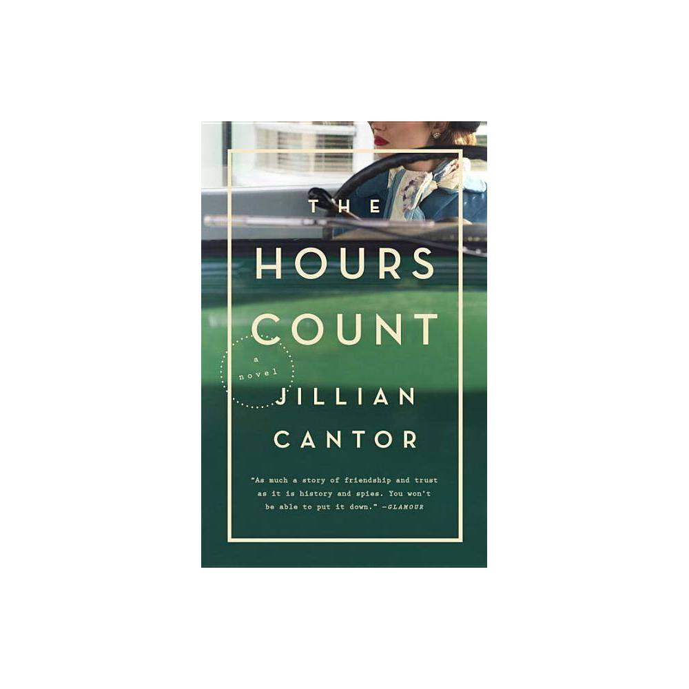 The Hours Count By Jillian Cantor Paperback