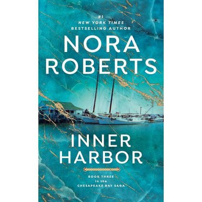 Inner Harbor - (Chesapeake Bay Saga) by  Nora Roberts (Paperback)