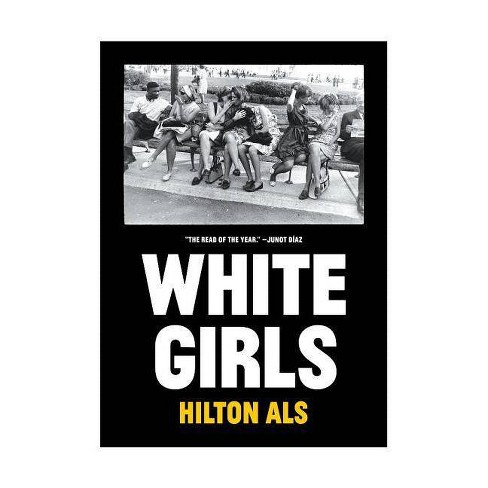 White Girls - by  Hilton Als (Hardcover) - image 1 of 1