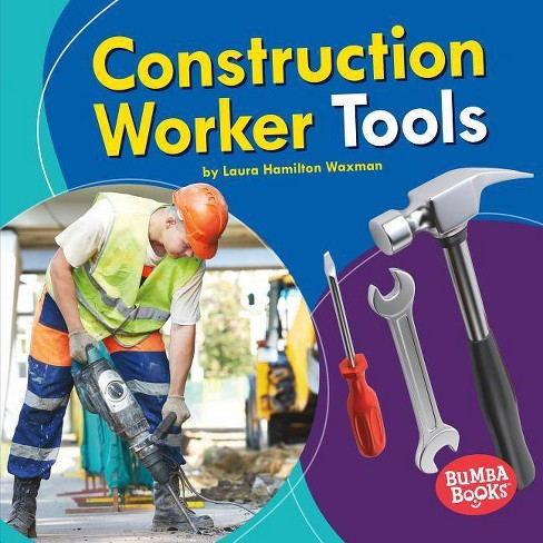 Construction Worker Tools - (Bumba Books (R) -- Community Helpers Tools of the Trade) (Hardcover) - image 1 of 1