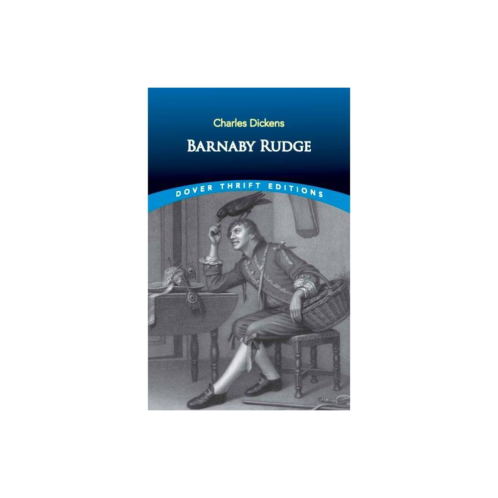 Barnaby Rudge - (Dover Thrift Editions) by Charles Dickens (Paperback)
