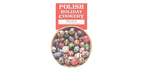 Polish Holiday Cookery (Reprint) (Paperback) (Robert Strybel) - image 1 of 1
