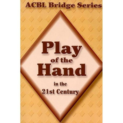 Play of the Hand in the 21st Century - (ACBL Bridge) by  Audrey Grant (Spiral_bound) - image 1 of 1