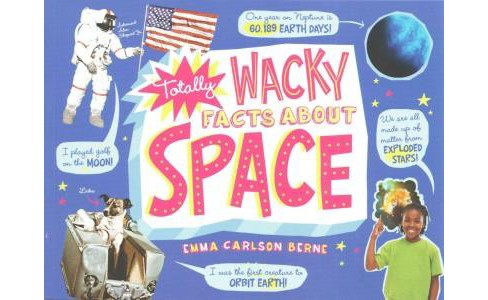 Totally Wacky Facts About Space (Paperback) (Emma Carlson Berne) - image 1 of 1