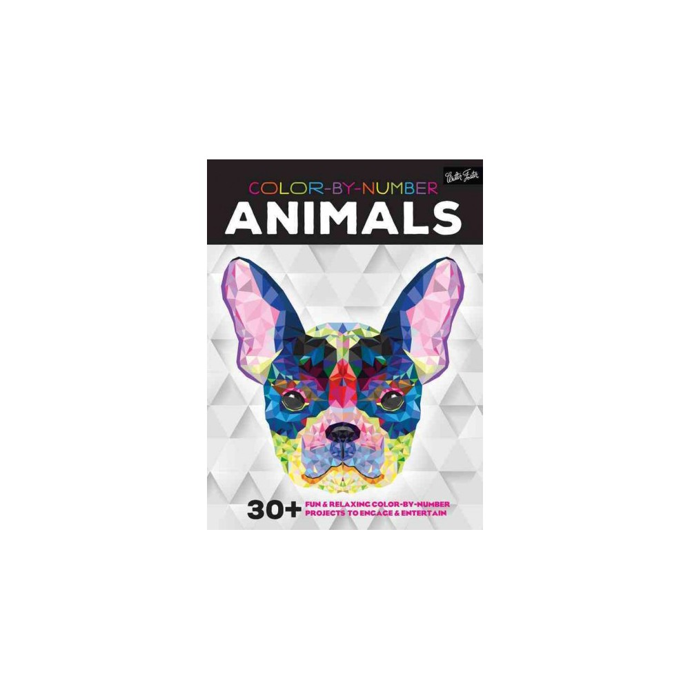 Color-by-Number Animals : 30+ Fun & Relaxing Color-by-Number Projects to Engage & Entertain (Paperback)