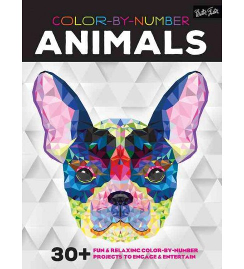 Color-by-Number Animals : 30+ Fun & Relaxing Color-by-Number Projects to Engage & Entertain (Paperback) - image 1 of 1