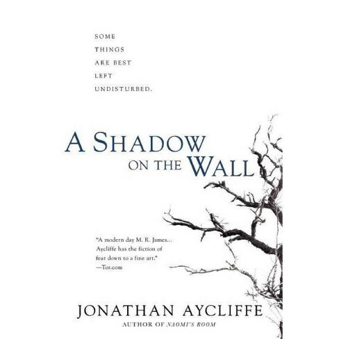 A Shadow on the Wall - by  Jonathan Aycliffe (Paperback) - image 1 of 1