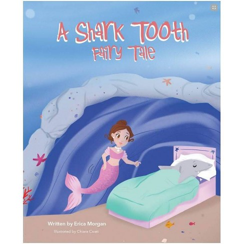 A Shark Tooth Fairy Tale - by  Erica Morgan (Hardcover) - image 1 of 1
