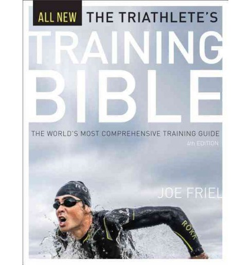 Triathlete's Training Bible : The World's Most Comprehensive Training Guide (Paperback) (Joe Friel) - image 1 of 1