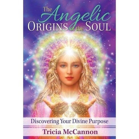 The Angelic Origins of the Soul - by  Tricia McCannon (Paperback) - image 1 of 1