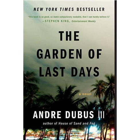 The Garden of Last Days - by  Andre Dubus (Paperback) - image 1 of 1