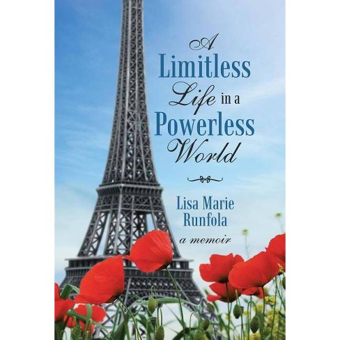 A Limitless Life in a Powerless World - by  Lisa Marie Runfola (Hardcover) - image 1 of 1