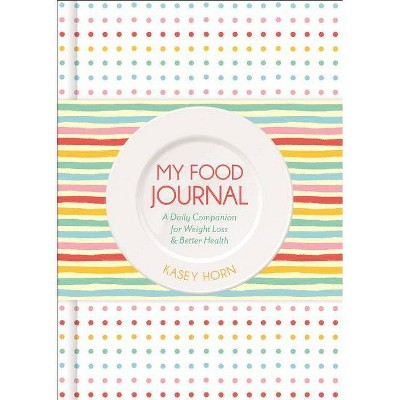 My Food Journal - by Kasey Horn (Paperback)