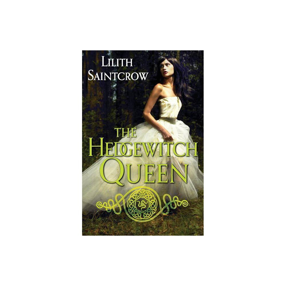 The Hedgewitch Queen Romances Of Arquitaine 1 By Lilith Saintcrow Paperback