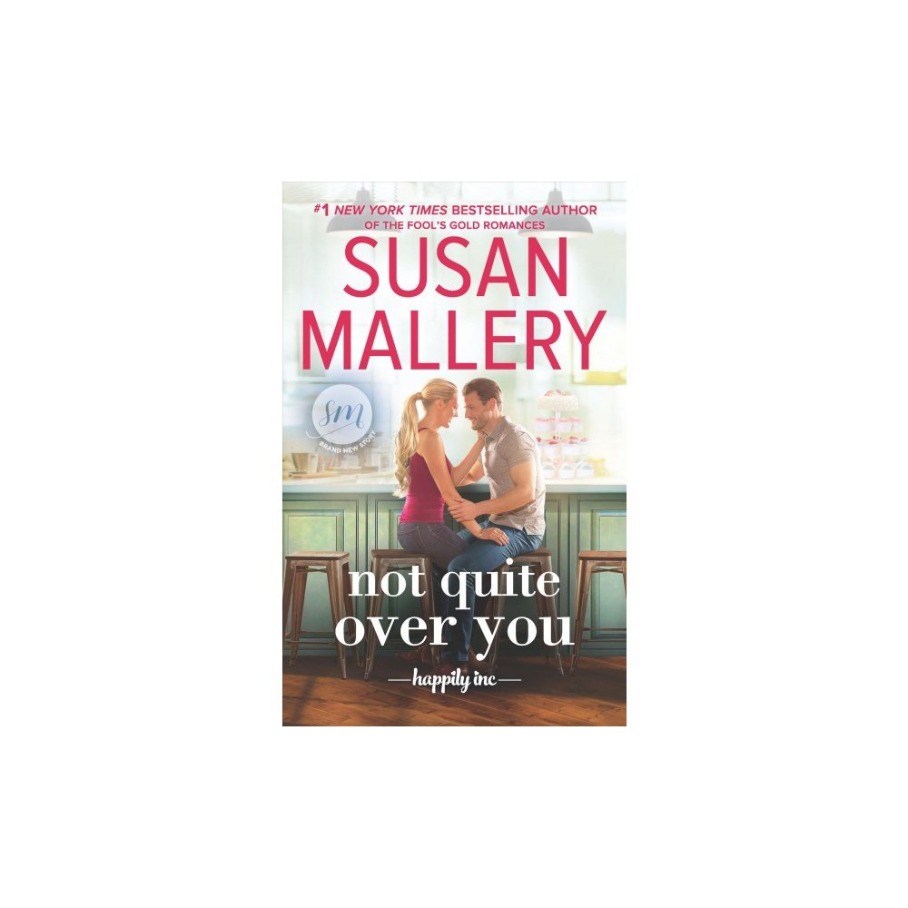 Not Quite Over You - Lrg (Wheeler Large Print Book Series) by Susan Mallery (Hardcover)