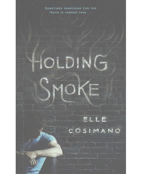 Holding Smoke (Reprint) (Paperback) (Elle Cosimano) - image 1 of 1