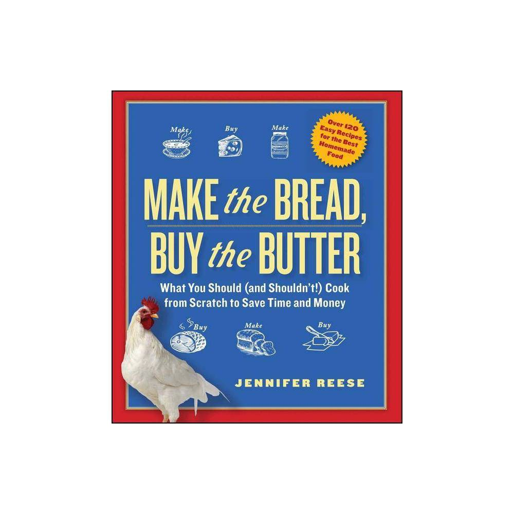 Make The Bread Buy The Butter By Jennifer Reese Paperback