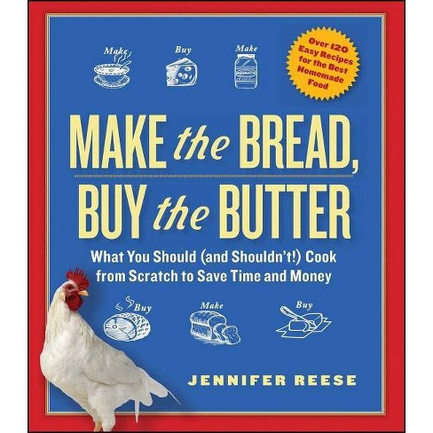 Make the Bread, Buy the Butter - by  Jennifer Reese (Paperback) - image 1 of 1