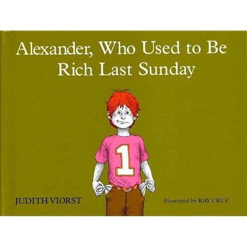 Alexander, Who Used to Be Rich Last Sunday - by  Judith Viorst (Hardcover) - image 1 of 1