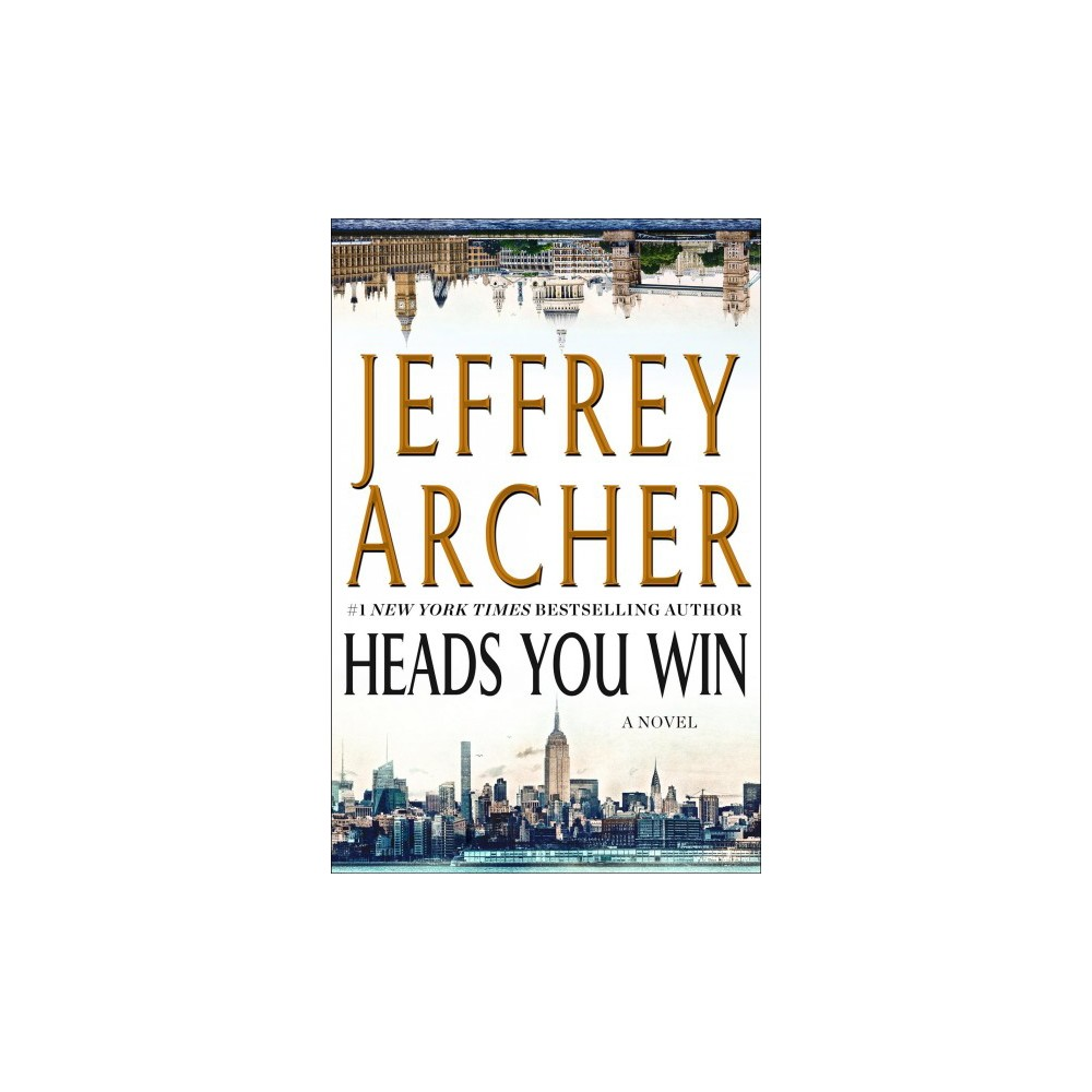 Heads You Win - by Jeffrey Archer (Hardcover)