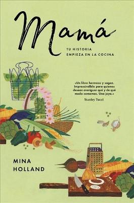 Mamá : Tu Historia Empieza En La Cocina   HAR/PSC By Mina Holland  (Hardcover) : Target