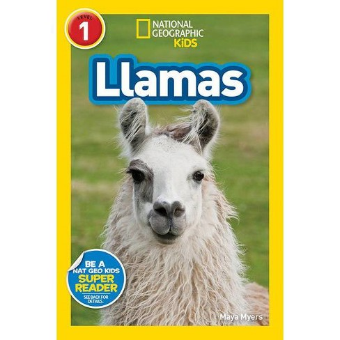National Geographic Readers: Llamas (L1) - by  Maya Myers (Paperback) - image 1 of 1