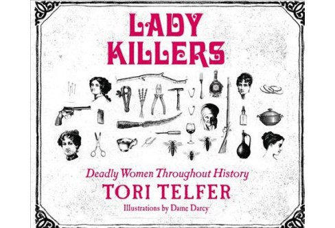 Lady Killers : Deadly Women Throughout History (MP3-CD) (Tori Telfer) - image 1 of 1