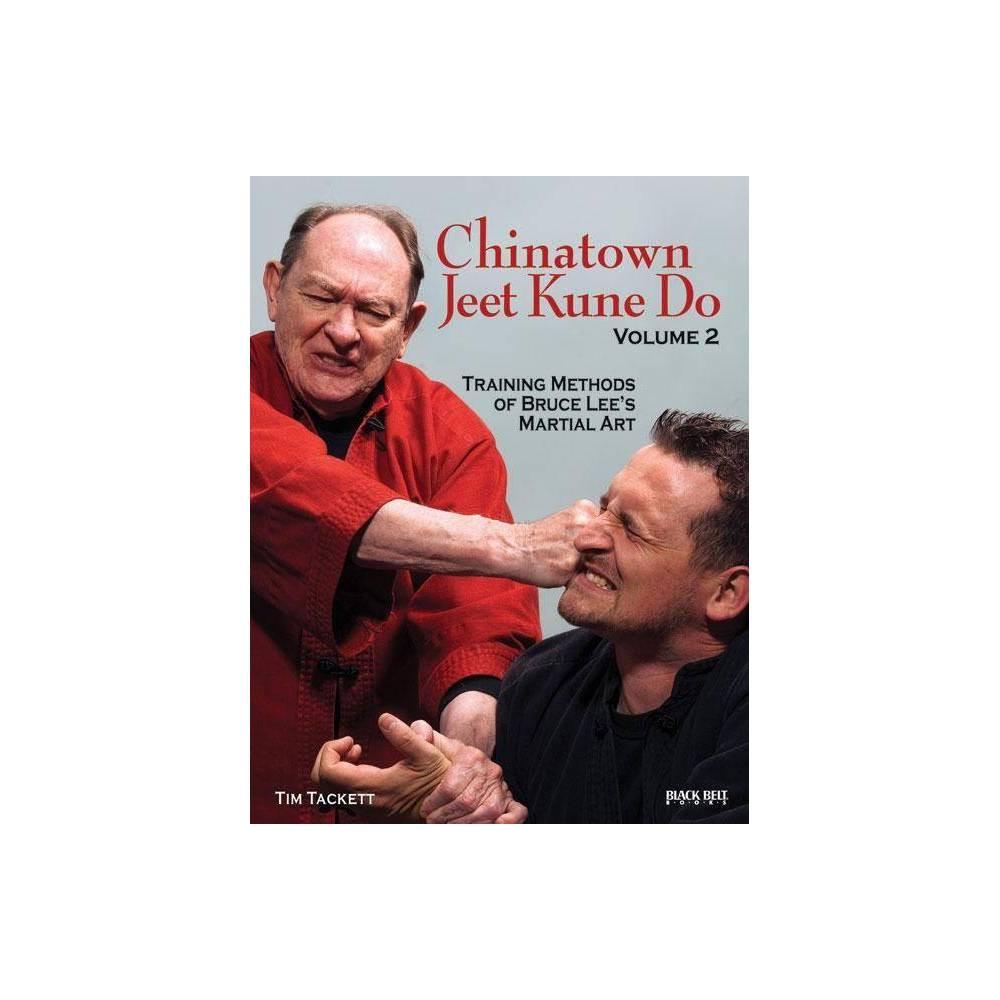 Chinatown Jeet Kune Do Volume 2 By Tim Tackett Paperback