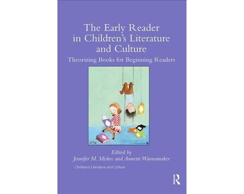 Early Reader in Children's Literature and Culture : Theorizing Books for Beginning Readers - Reprint - image 1 of 1