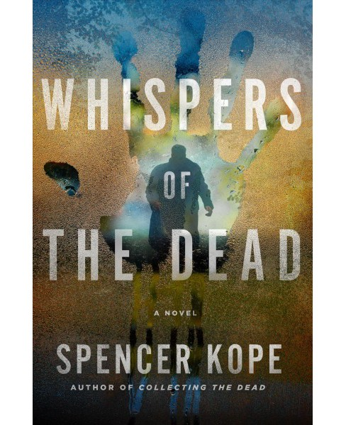 Whispers of the Dead -  (Special Tracking Unit) by Spencer Kope (Hardcover) - image 1 of 1