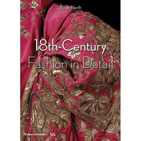 18th-Century Fashion in Detail - by  Susan North (Paperback) - image 1 of 1
