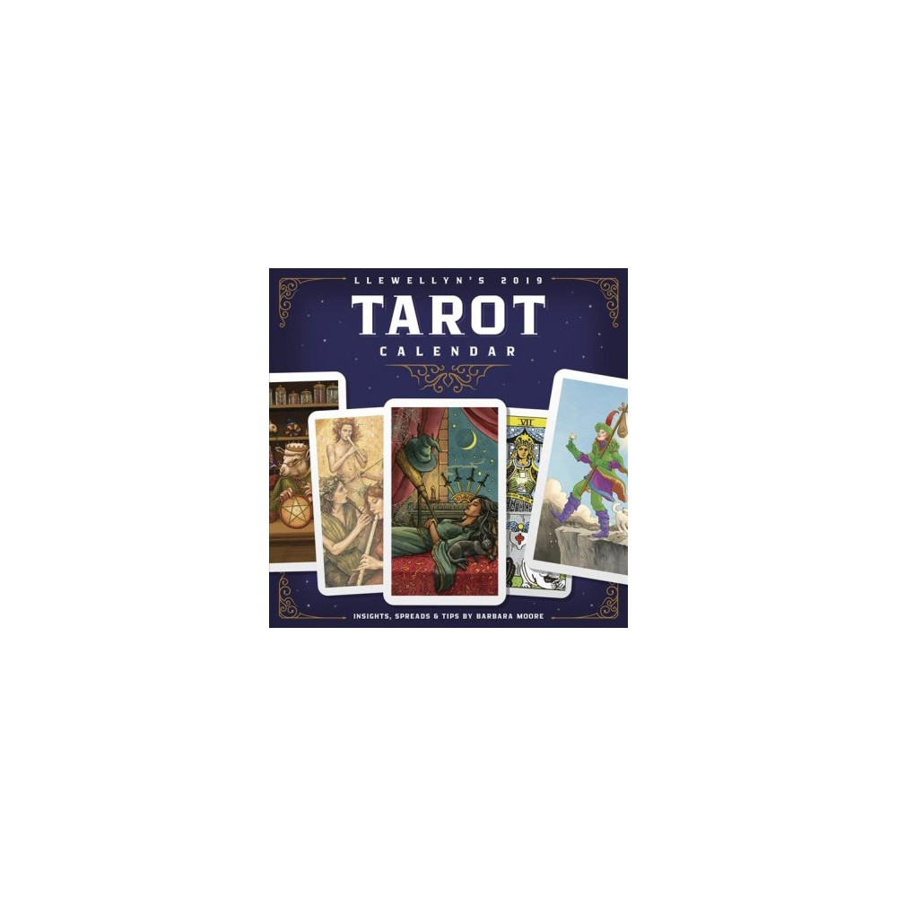 Llewellyn's 2019 Tarot Calendar : Insights, Spreads & Tips - by Barbara Moore (Paperback)