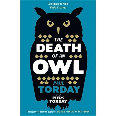 The Death of an Owl - by  Paul Torday & Piers Torday (Paperback) - image 1 of 1