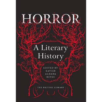 Horror: A Literary History - by  Xavier Aldana Reyes (Paperback)