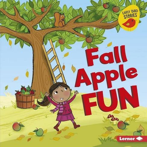 Fall Apple Fun - (Fall Fun (Early Bird Stories (TM))) by  Martha E H Rustad (Hardcover) - image 1 of 1